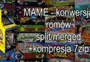 MAME – konwersja romów split/merged z kompresją 7Zip