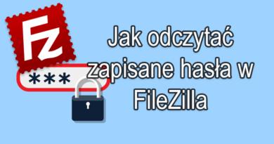 Jak odczytać zapisane hasła w FileZilla