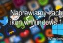 Naprawiamy cache ikon w Windows 10