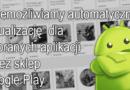 Uniemożliwiamy automatyczną aktualizację dla wybranych aplikacji w Sklepie Play