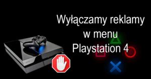 playstation reklamy 300x158 Blokujemy przeglądarkowe koparki kryptowalut