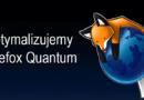 Optymalizujemy Firefox Quantum