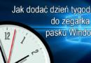 Jak dodać dzień tygodnia do zegarka na pasku Windows