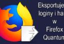 Jak zapisać loginy i hasła do pliku w Firefox Quantum