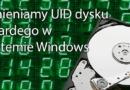 Zmieniamy UID dysku twardego w systemie Windows
