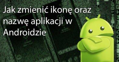 Jak zmienić ikonę oraz nazwę aplikacji w Androidzie