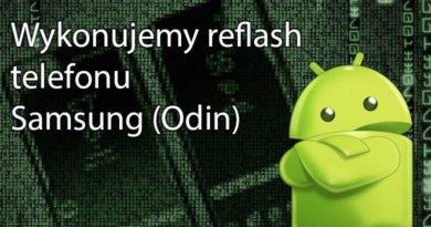 Wykonujemy reflash telefonu Samsung (Odin)