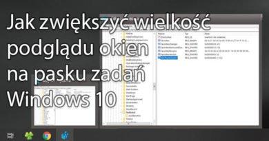 Jak zwiększyć wielkość podglądu okien na pasku zadań Windows 10