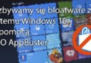Pozbywamy się bloatware z systemu Windows 10 za pomocą O&O AppBuster