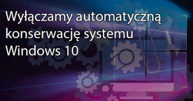 Wyłączamy automatyczną konserwację systemu Windows 10