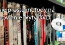 Dwie proste metody na zripowanie płyty DVD