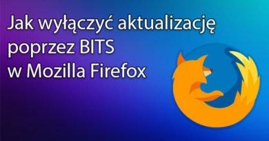 Jak wyłączyć aktualizację poprzez BITS w Mozilla Firefox