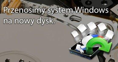Przenosimy system Windows na nowy dysk.