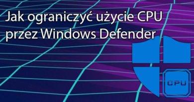 Jak ograniczyć użycie CPU przez Windows Defender