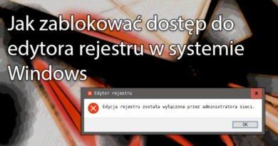 Blokujemy dostęp do edytora rejestru w systemie Windows