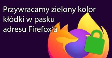 Przywracamy zielony kolor kłódki w pasku adresu Firefox'a