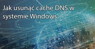 Jak usunąć cache DNS w systemie Windows