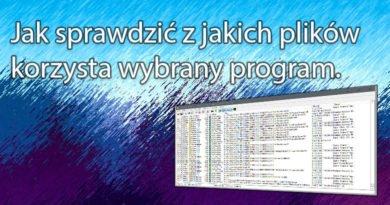 Jak sprawdzić z jakich plików korzysta wybrany program.