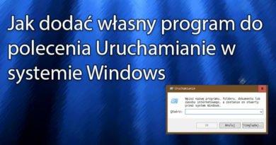 Jak dodać własny program do polecenia Uruchamianie w Windows