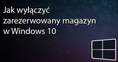 Jak wyłączyć zarezerwowany magazyn w Windows 10