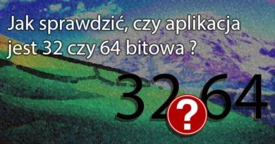 Jak sprawdzić, czy aplikacja jest 32 czy 64 bitowa ?