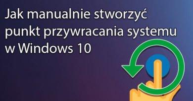 Jak manualnie stworzyć punkt przywracania systemu w Windows 10