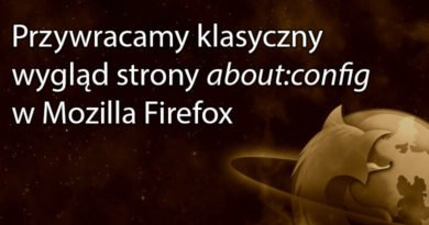 Przywracamy klasyczny wygląd strony about:config w Mozilla Firefox