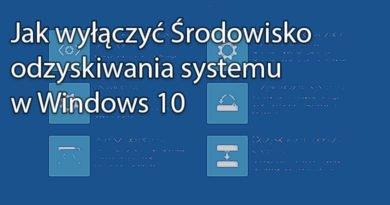 Jak wyłączyć Środowisko odzyskiwania systemu w Windows 10