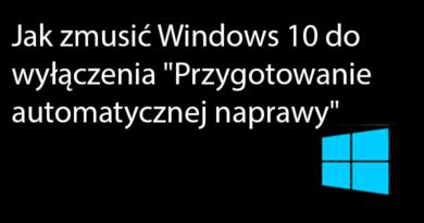 """Jak zmusić Windows 10 do wyłączenia """"Przygotowanie automatycznej naprawy"""""""