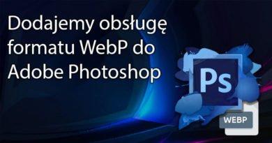 Dodajemy obsługę formatu WebP do Adobe Photoshop