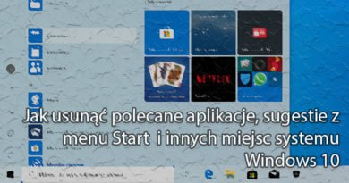 Jak usunąć polecane aplikacje, sugestie z menu start i innych miejsc systemu Windows 10