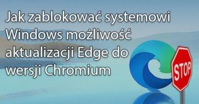 Jak zablokować systemowi Windows możliwość aktualizacji Edge do wersji Chromium