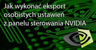 Jak wykonać eksport osobistych ustawień z panelu sterowania NVIDIA