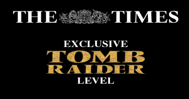 Blog  1 Tomb Raider: The Times Exclusive Playable Level